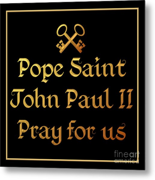Metal Print featuring the digital art Pope Saint John Paul II Pray For Us by Rose Santuci-Sofranko