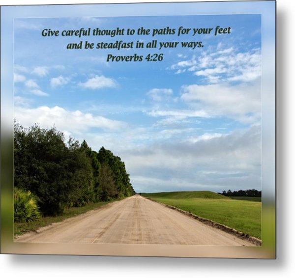 Proverbs 4 26 Metal Print