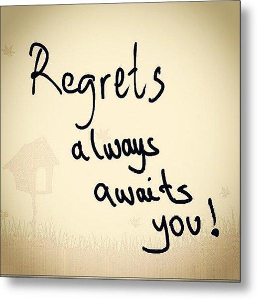 #regret #love #me #it #summer #life Metal Print