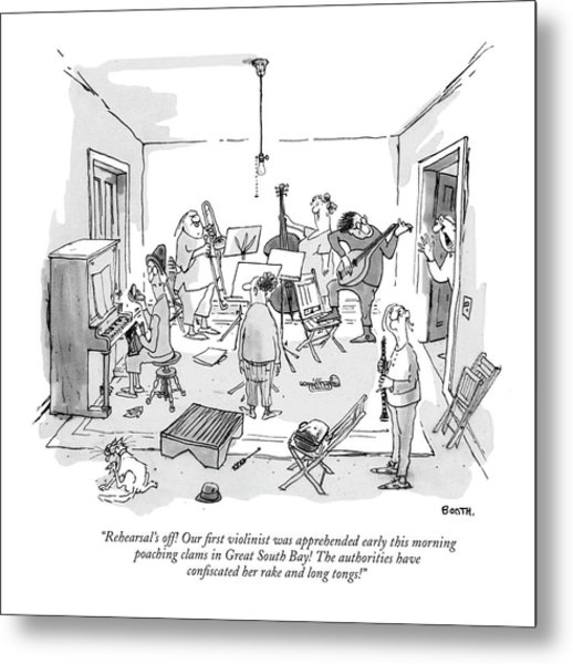 Rehearsal's Off! Our ?rst Violinist Metal Print