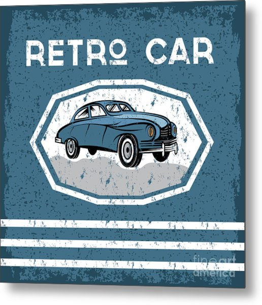 Retro Car Old Vintage Grunge Poster Metal Print