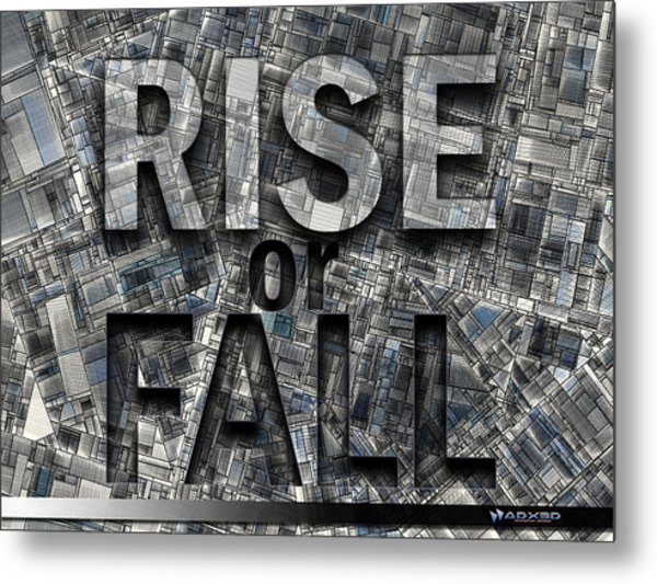 Rise Or Fall Metal Print