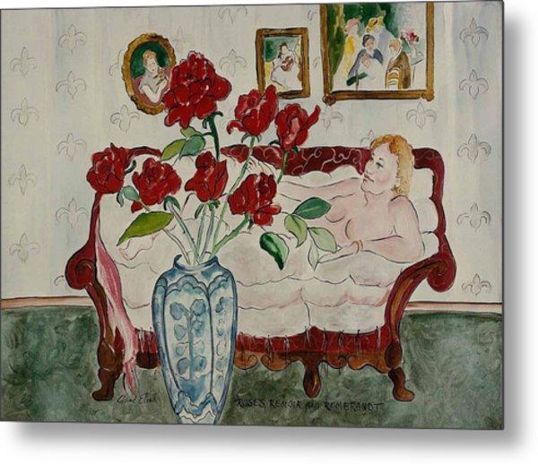 Roses Renoir And Rembrandt Metal Print
