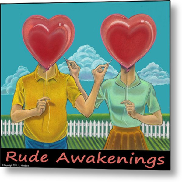 Rude Awakenings With Caption Metal Print