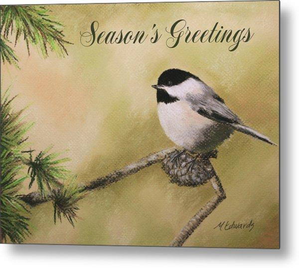 Season's Greetings Chickadee Metal Print