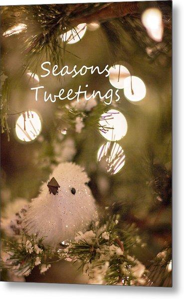 Seasons Tweetings Metal Print
