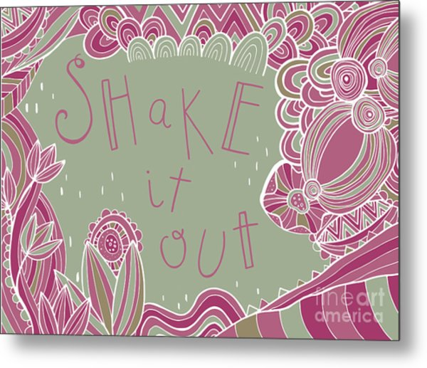 Shake It Out Metal Print