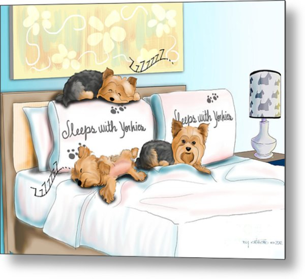Sleeps With Yorkies Metal Print