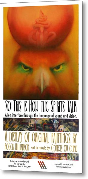 So This Is How The Spirits Talk Metal Print