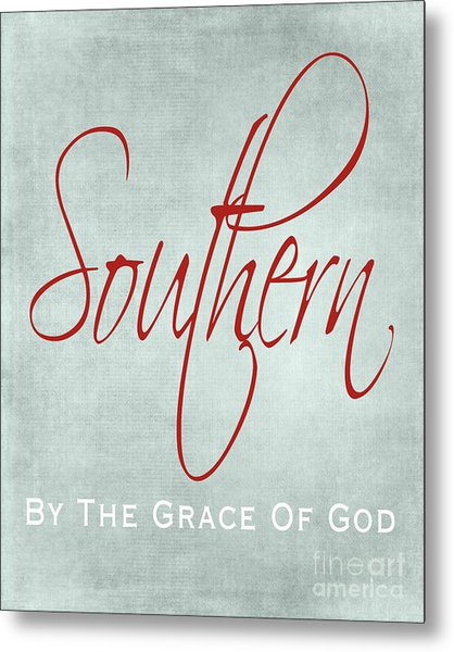 Southern By The Grace Of God Metal Print