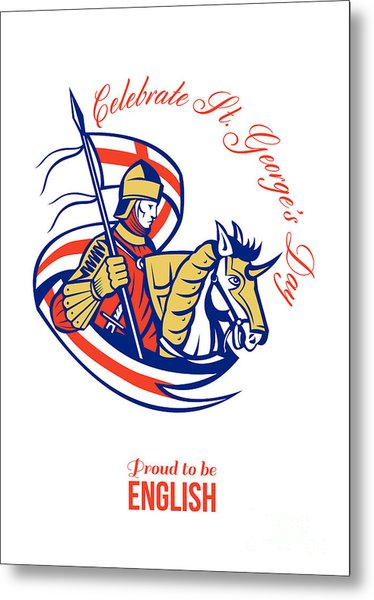 St. George Day Celebration Proud To Be English Retro Poster Metal Print by Aloysius Patrimonio