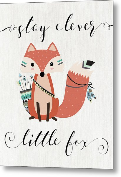 Stay Clever Little Fox Metal Print