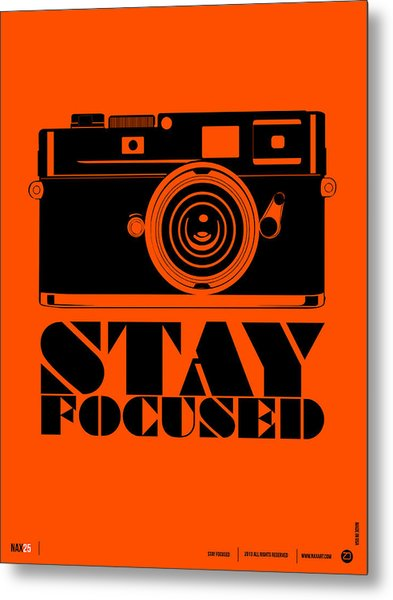 Stay Focused Poster Metal Print