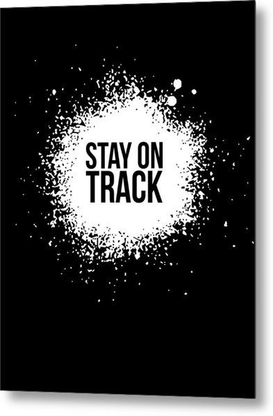 Stay On Track Poster Black Metal Print