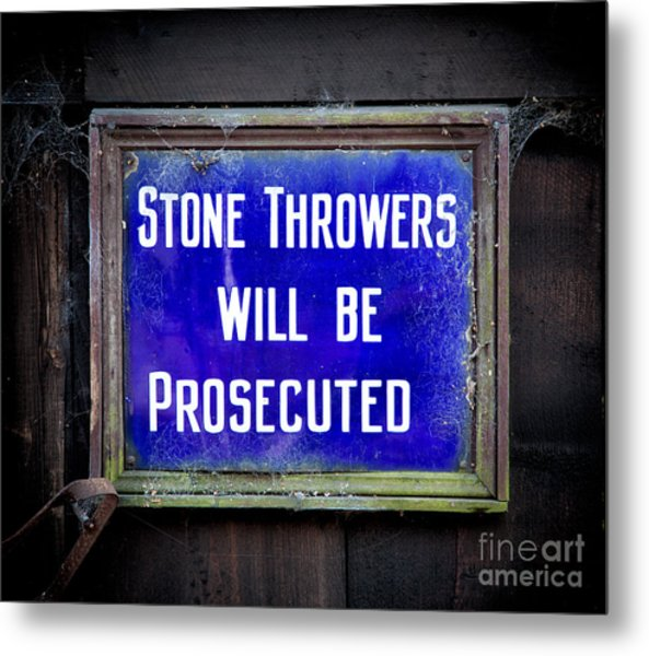 Metal Print featuring the photograph Stone Throwers Be Warned by Adrian Evans