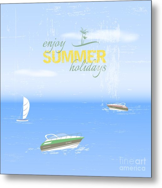Summer Holidays Background By The Sea Metal Print