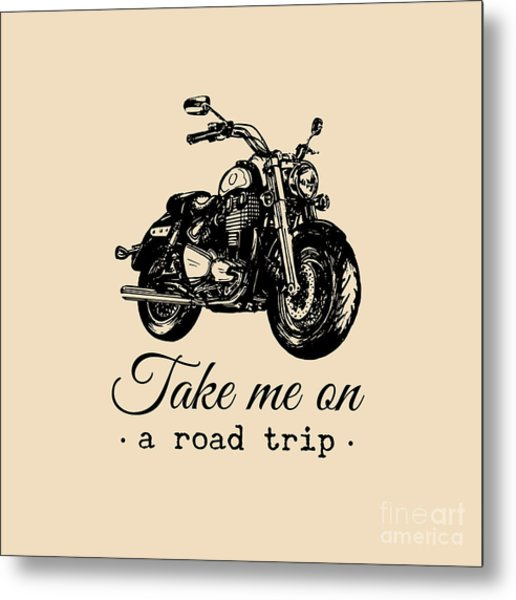 Take Me On A Road Trip Inspirational Metal Print