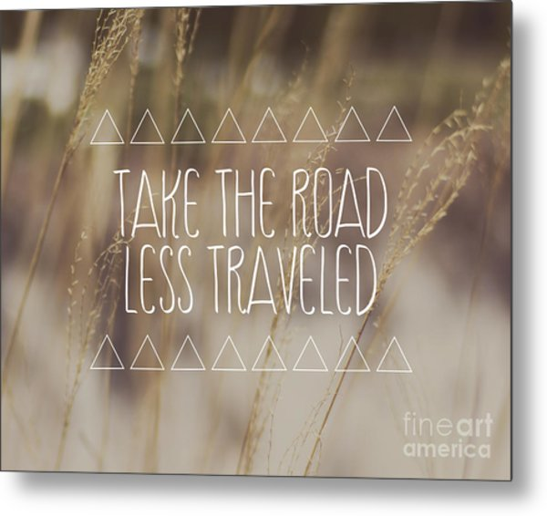 Take The Road Less Traveled Metal Print by Jillian Audrey Photography