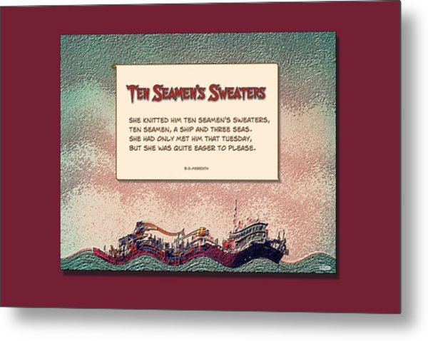Ten Seamen's Sweaters Metal Print by Brian D Meredith