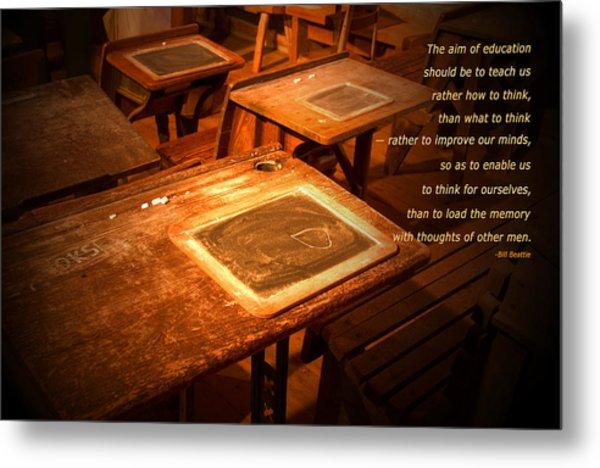 The Aim Of Education Metal Print