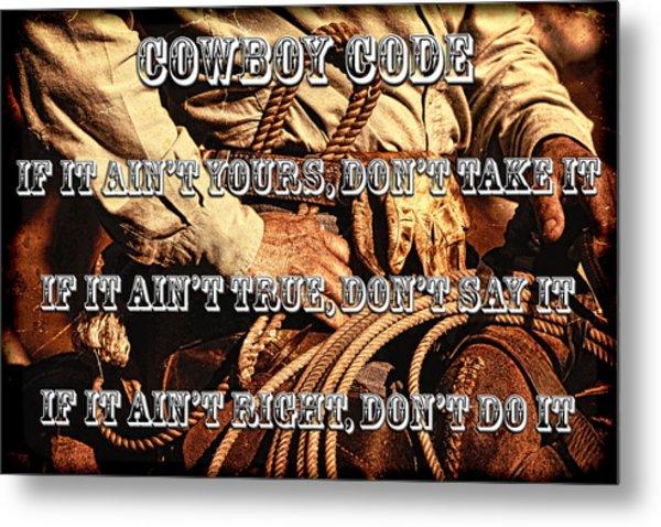 The Cowboy Code Metal Print