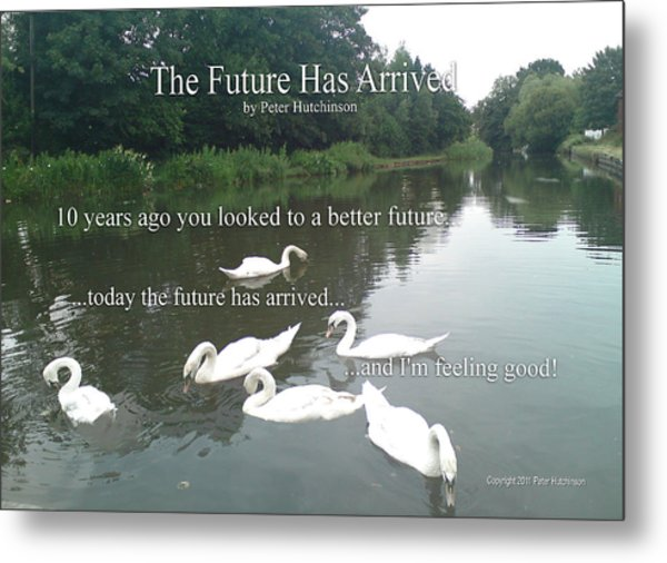The Future Has Arrived Metal Print