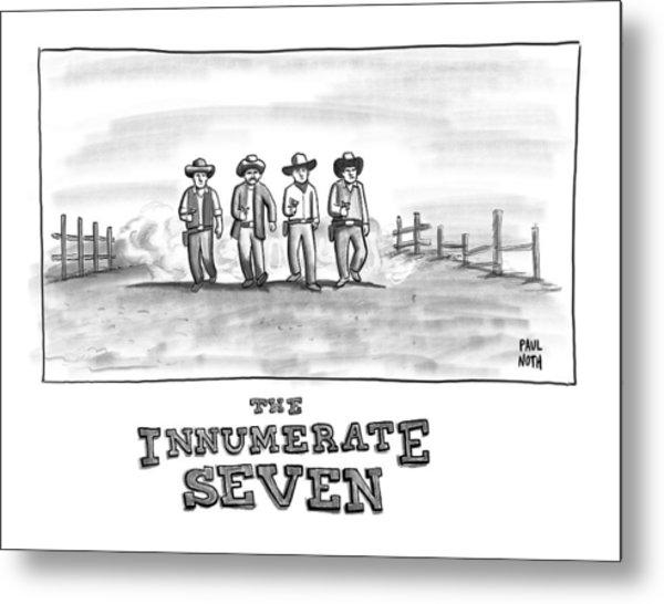 The Innumerate Seven Metal Print