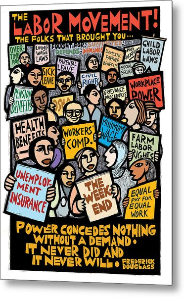 The Labor Movement Metal Print by Ricardo Levins Morales