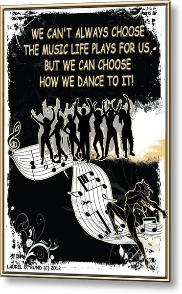 The Music Life Plays For Us Metal Print