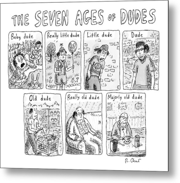 The Seven Ages Of Dudes - Progression Of Dudes Metal Print