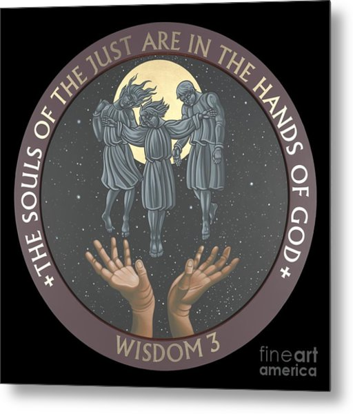 The Souls Of The Just Are In The Hands Of God 172 Metal Print