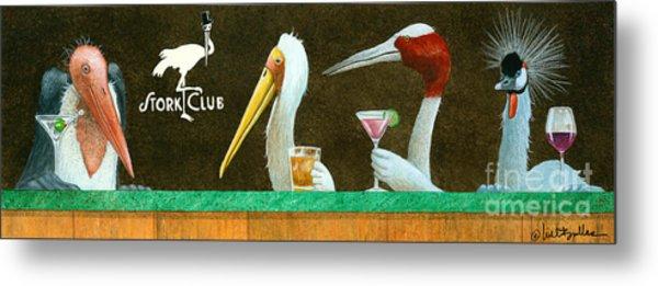 The Stork Club... Metal Print