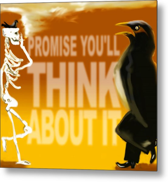 Think About It Metal Print