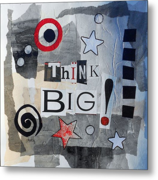 Think Big Metal Print