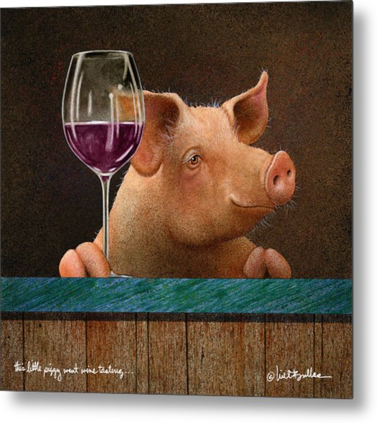 This Little Piggy Went Wine Tasting... Metal Print
