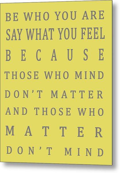 Those Who Matter Don't Mind - Dr Seuss Metal Print