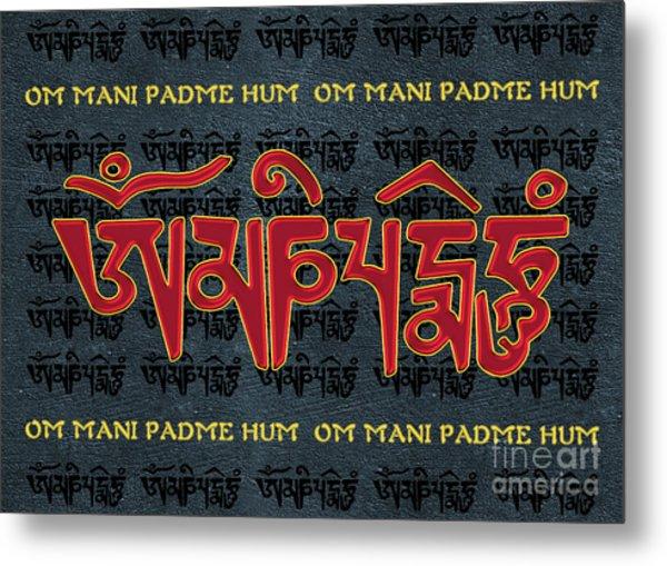 Tibetan Mantra Om Mani Padme Hum Metal Print