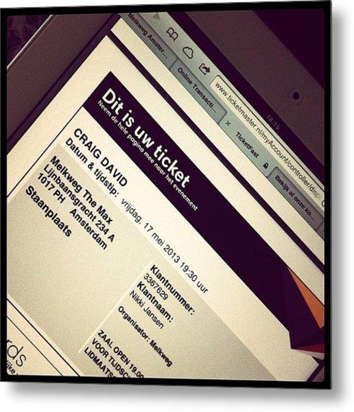 Tickets Voor Craig David!!!!! #tickets Metal Print