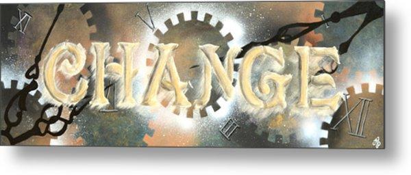 Time To Change Metal Print