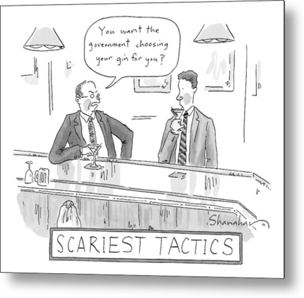 Title: Scariest Tactics.  Two Men Are Drinking Metal Print