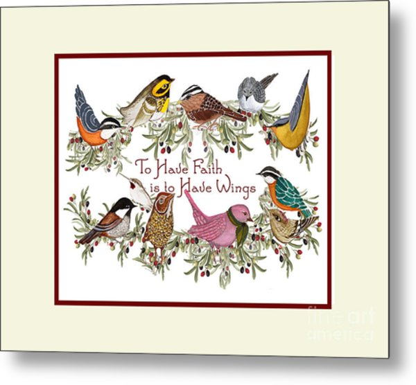 To Have Faith Is To Have Wings Metal Print