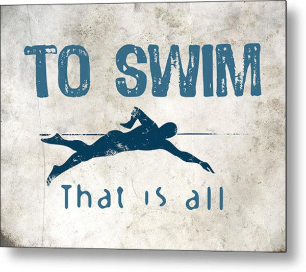 To Swim That Is All Metal Print by Flo Karp