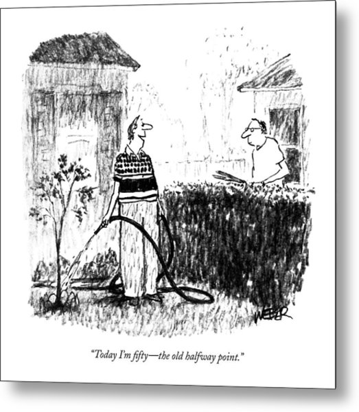 Today I'm Fifty - The Old Halfway Point Metal Print