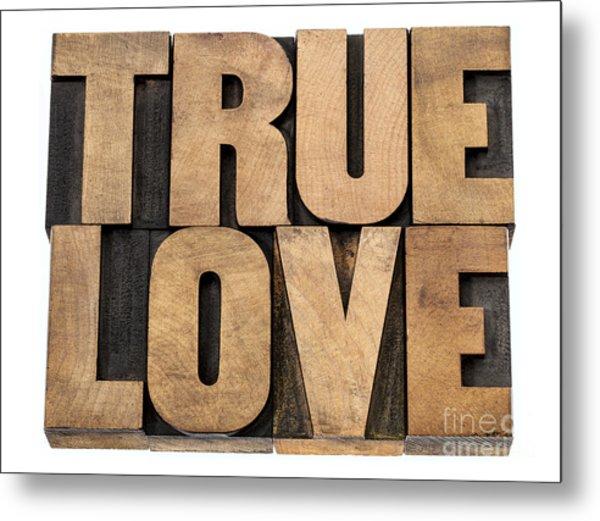 True Love In Wood Type Metal Print
