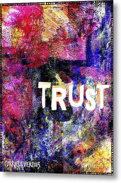 Trust Metal Print by Currie Silver