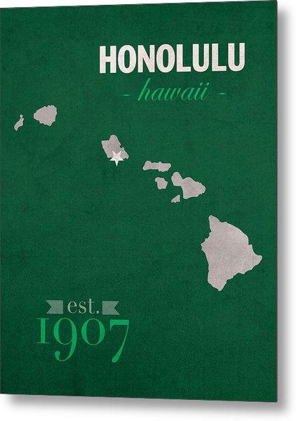 University Of Hawaii Rainbow Warriors Honolulu College Town State Map Poster Series No 044 Metal Print