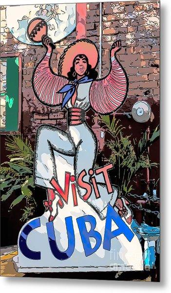 Visit Cuba Sign Key West - Digital Metal Print