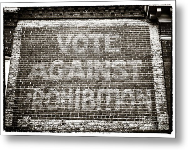 Vote Against Prohibition IIi Metal Print by John Rizzuto