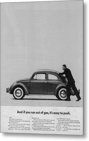 Vw Beetle Advert 1962 - And If You Run Out Of Gas It's Easy To Push Metal Print