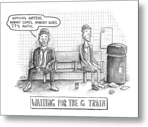 Waiting For The G Train -- Parody Of Waiting Metal Print